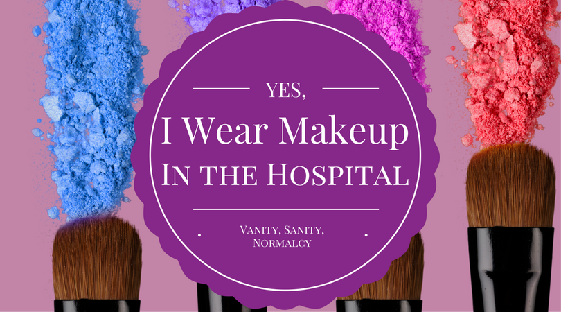 Makeup in the Hospital